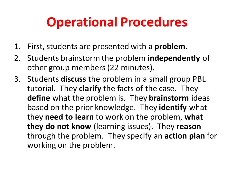 Operational Procedures 1.First, students are presented with a problem.