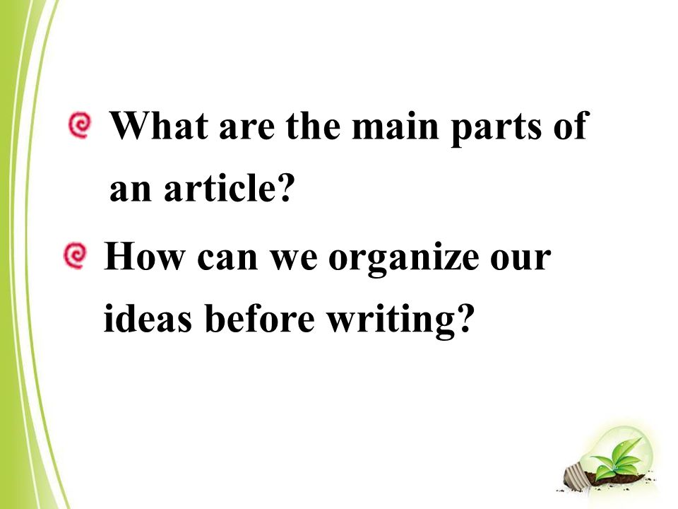 What are the main parts of an article How can we organize our ideas before writing