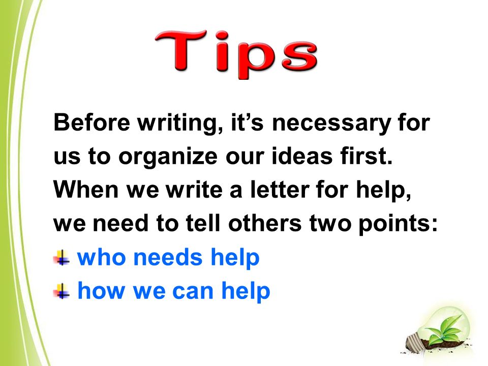 Before writing, it's necessary for us to organize our ideas first.