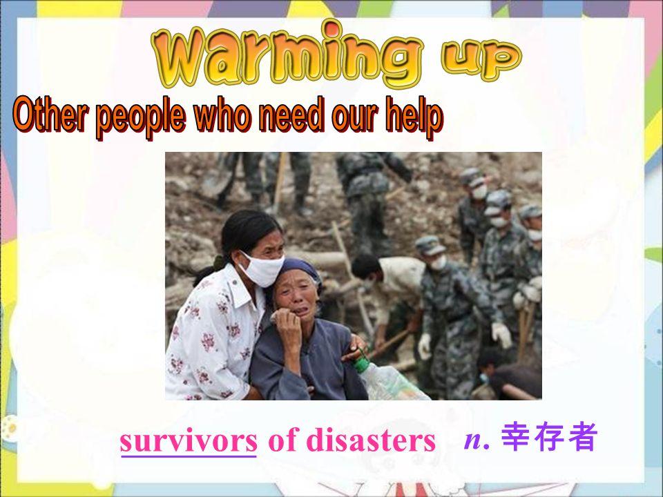 survivors of disasters n. 幸存者