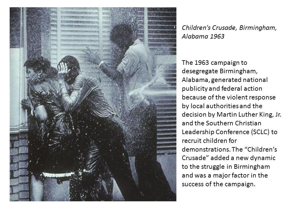 Children s Crusade, Birmingham, Alabama 1963 The 1963 campaign to desegregate Birmingham, Alabama