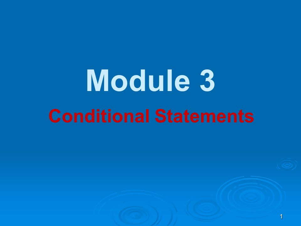 1 Module 3 Conditional Statements