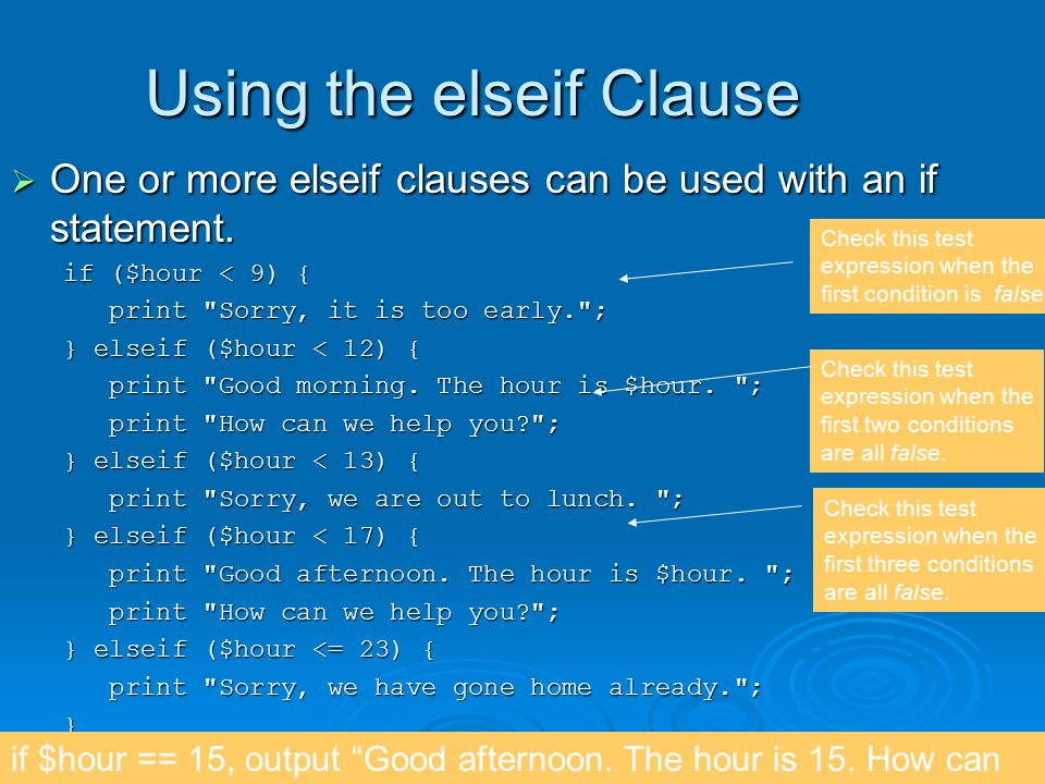 18 Using the elseif Clause  One or more elseif clauses can be used with an if statement.