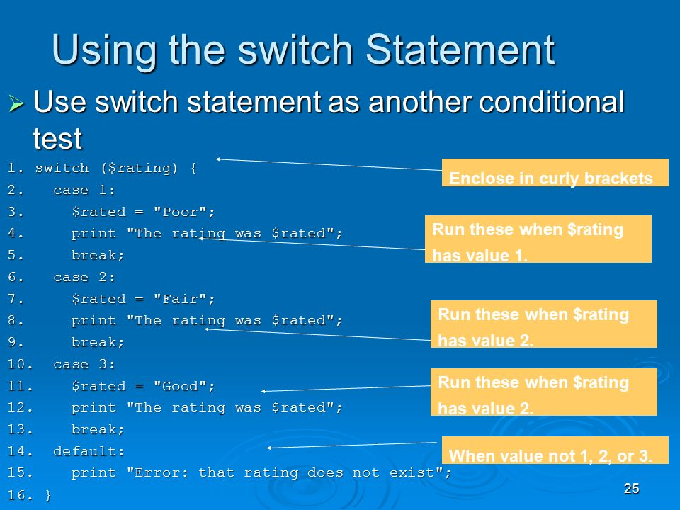 25 Using the switch Statement  Use switch statement as another conditional test 1.