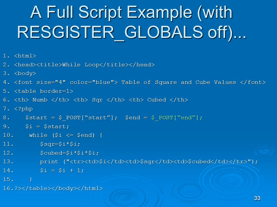 33 A Full Script Example (with RESGISTER_GLOBALS off)...
