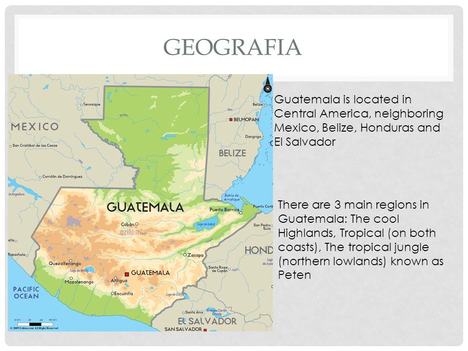 LA REPUBLICA DE GUATEMALA. GEOGRAFIA Guatemala is located in ...