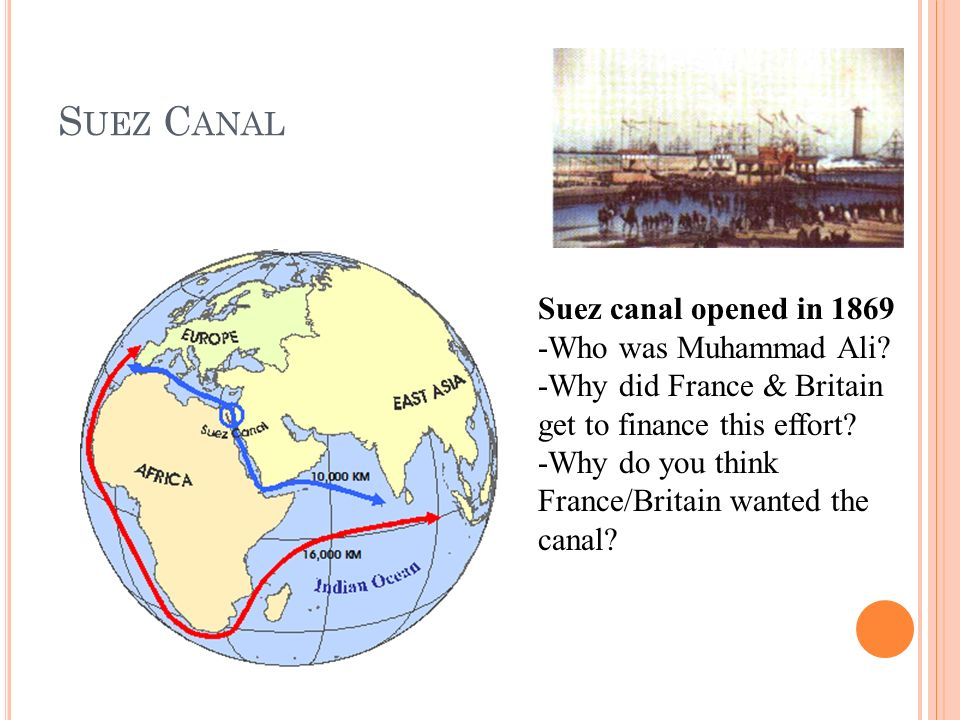 S UEZ C ANAL Suez canal opened in 1869 -Who was Muhammad Ali.