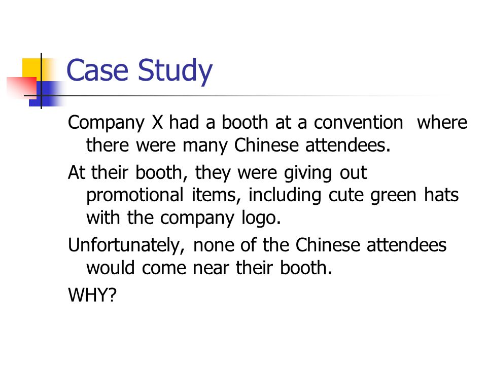 Case Study Company X had a booth at a convention where there were many Chinese attendees.