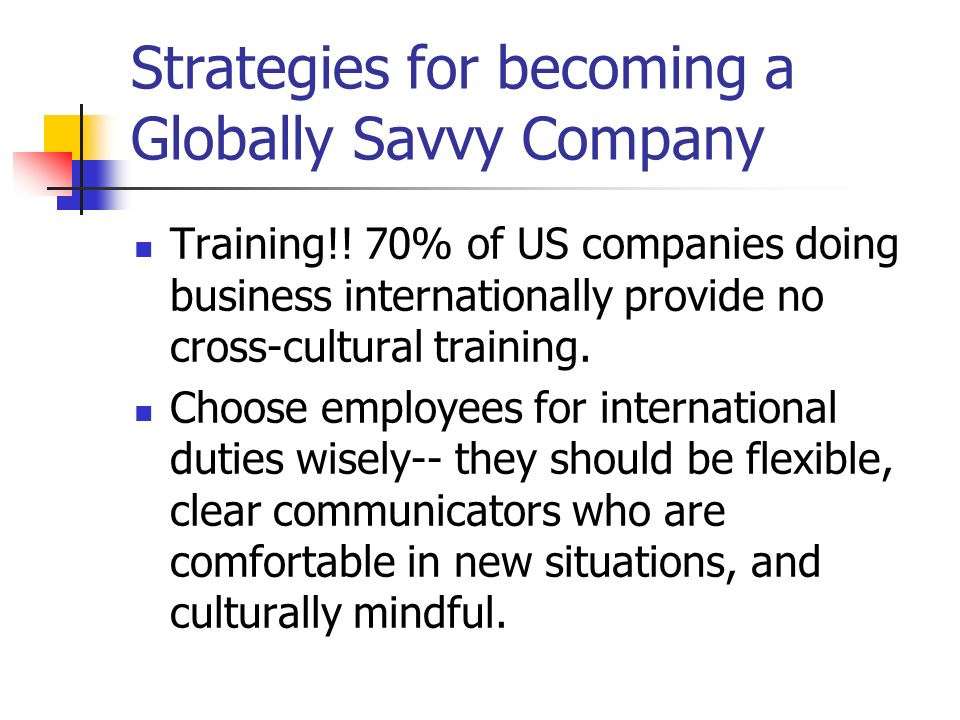 Strategies for becoming a Globally Savvy Company Training!.