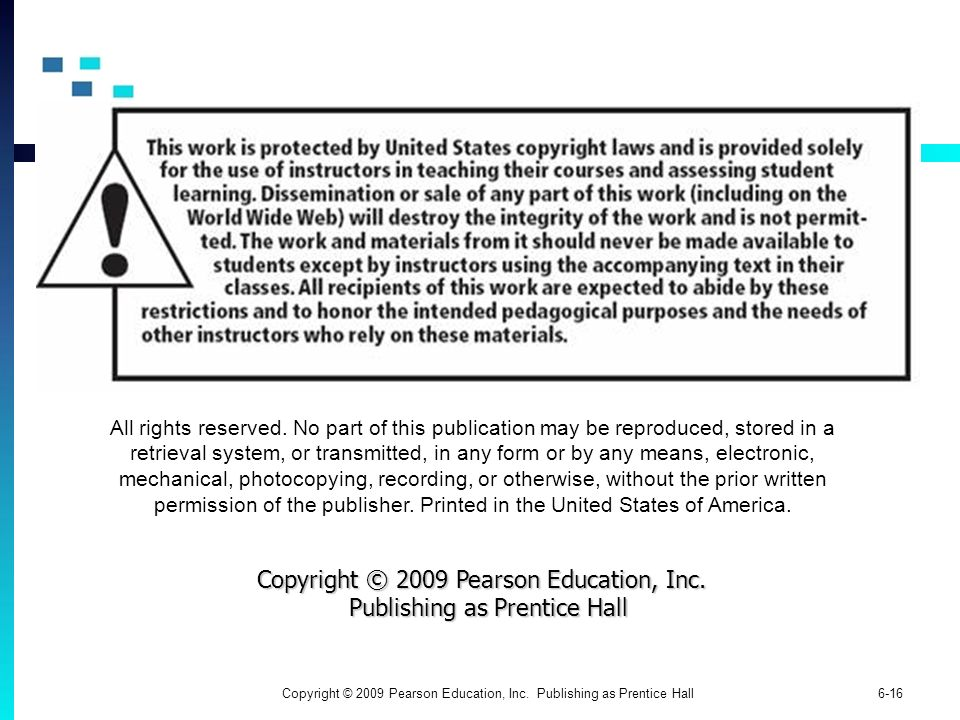 Copyright © 2009 Pearson Education, Inc. Publishing as Prentice Hall6-16 All rights reserved.