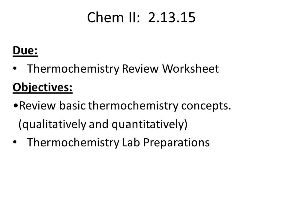 Chem II: Objectives: Acid/Base Chemistry Exam Thermochemistry ...