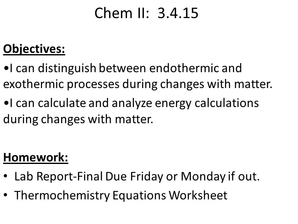 Chem II Objectives AcidBase Chemistry Exam Thermochemistry – Endothermic and Exothermic Reactions Worksheet