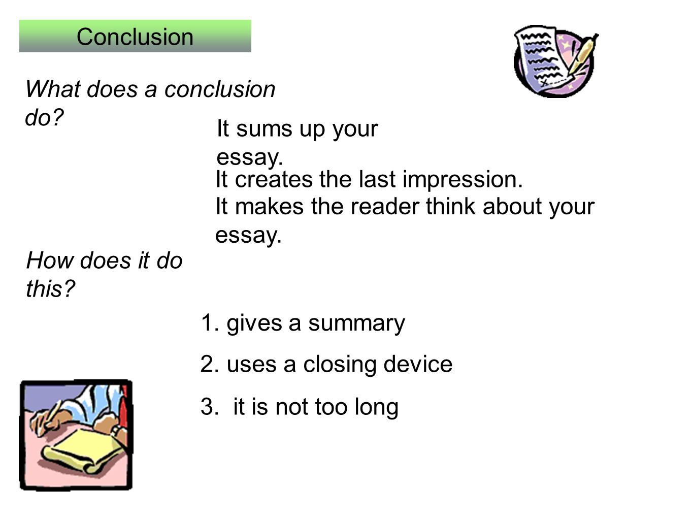 lesson supporting paragraphs today s class a group work  it sums up your essay how does it do this what does a conclusion