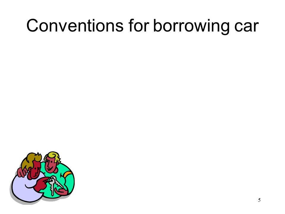 5 Conventions for borrowing car