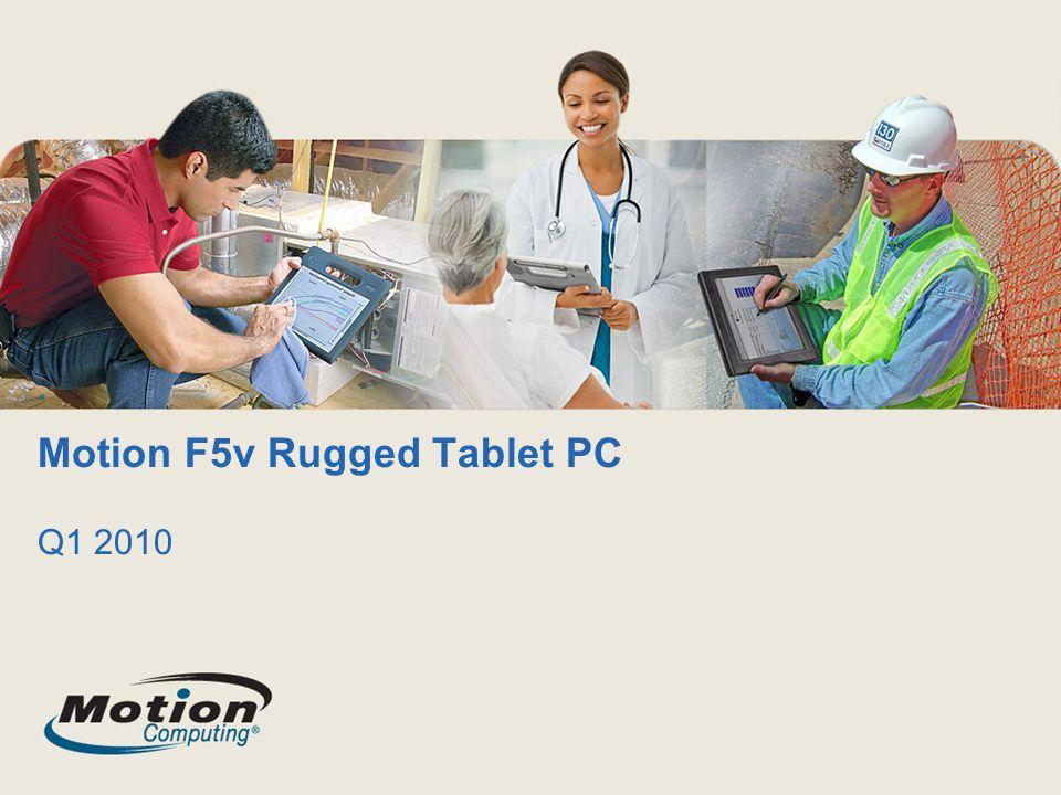 Motion F5v Rugged Tablet PC Q1 2010