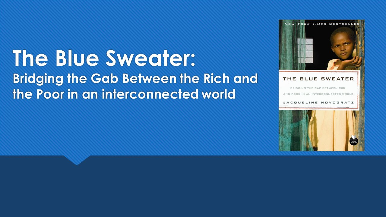 The Blue Sweater: Bridging the Gab Between the Rich and the Poor ...