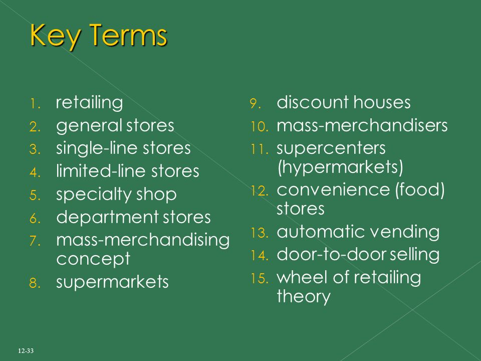 Key Terms 1. retailing 2. general stores 3. single-line stores 4.