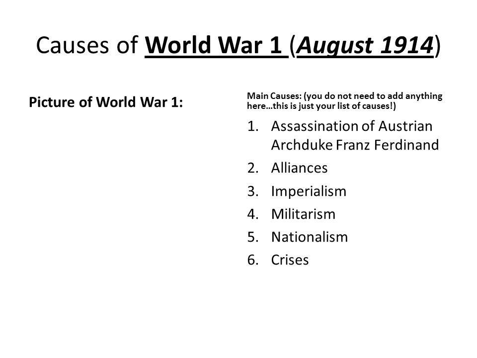 Causes of World War I Use your Causes of World War One Reading – World War 1 Worksheet