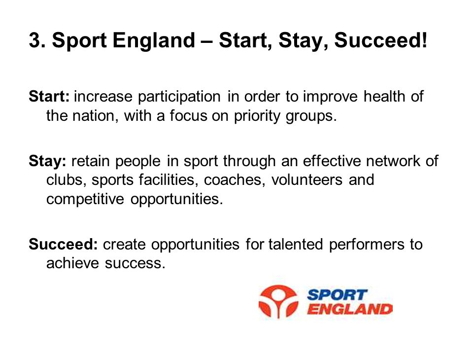 3. Sport England – Start, Stay, Succeed.
