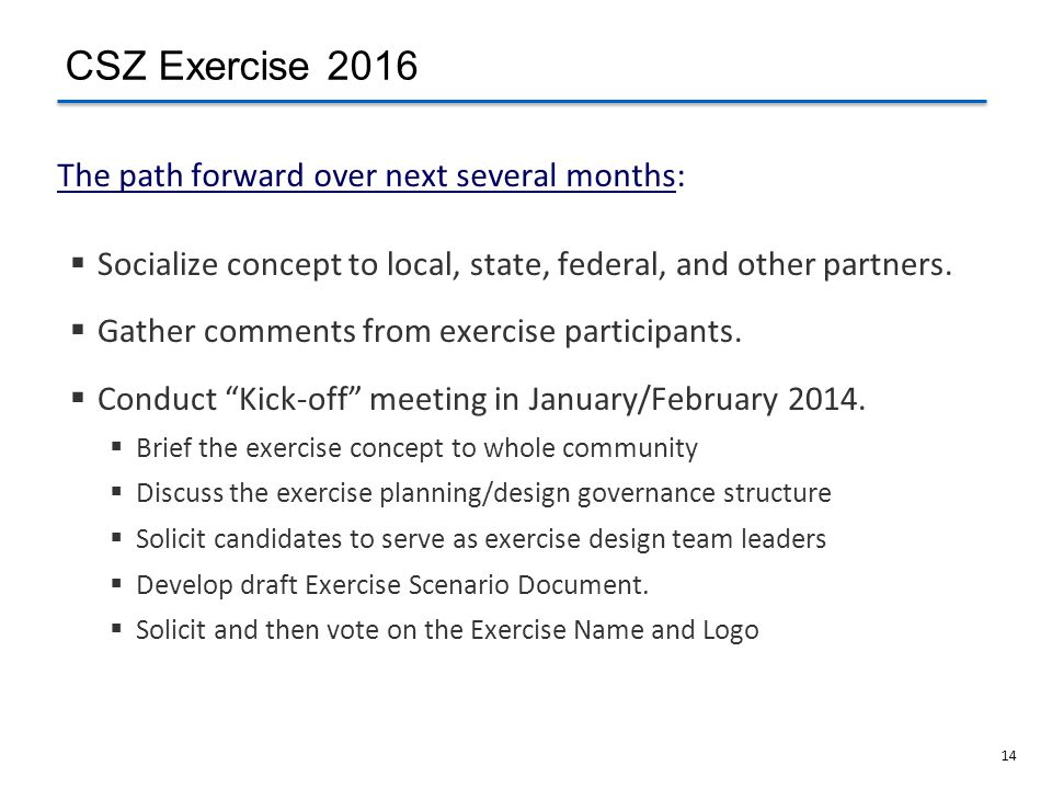 14 The path forward over next several months:  Socialize concept to local, state, federal, and other partners.
