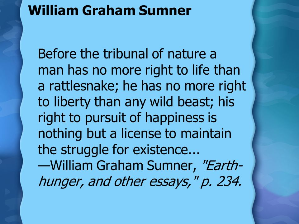 social darwinism vs social gospel the progressive movement during  william graham sumner before the tribunal of nature a man has no more right to life