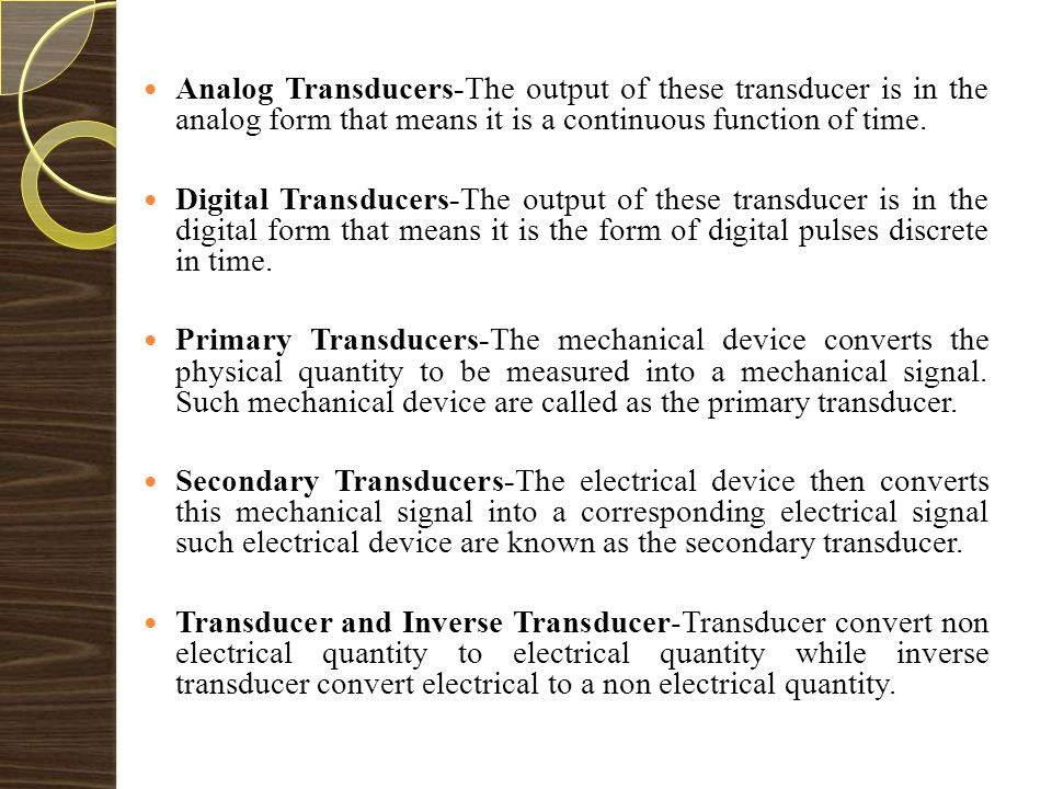Mechanical Transducers-The mechanical transducer are transducer that respond to change in the physical condition of the system and gives output in other form.