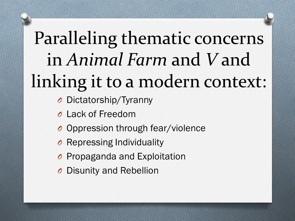 animal farm and v for vendetta making connections ppt 19 paralleling thematic concerns in animal farm