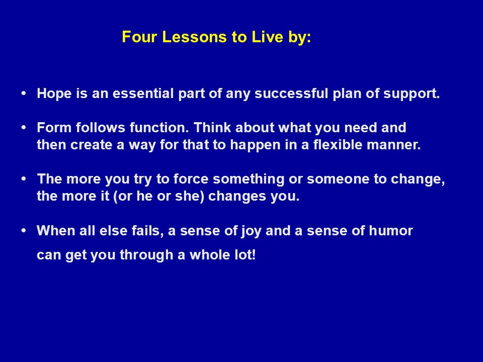 Four Lessons to Live by: Hope is an essential part of any successful plan of support.