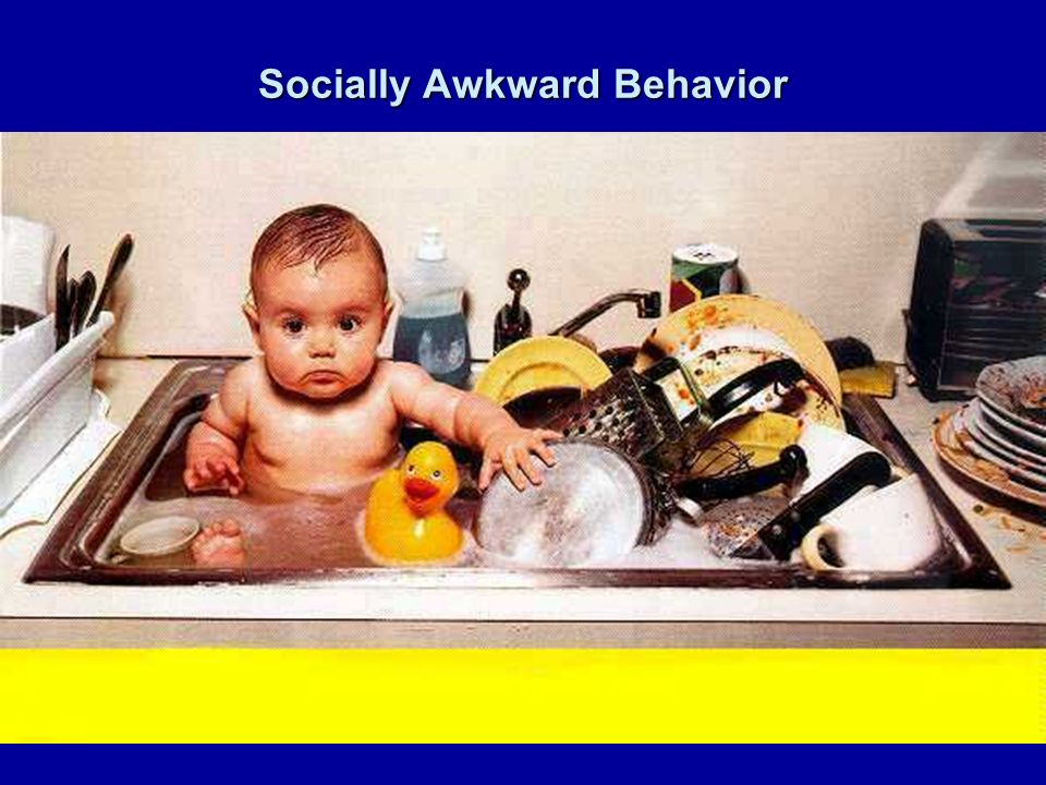 Socially Awkward Behavior