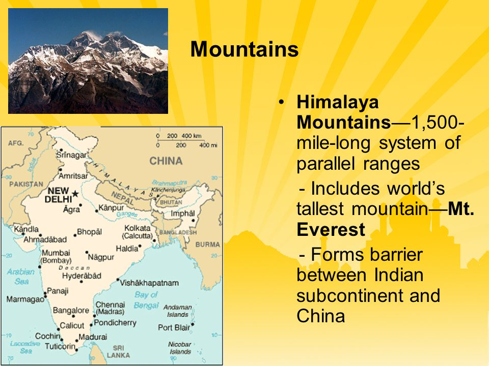 Mountains Himalaya Mountains—1,500- mile-long system of parallel ranges - Includes world's tallest mountain—Mt.