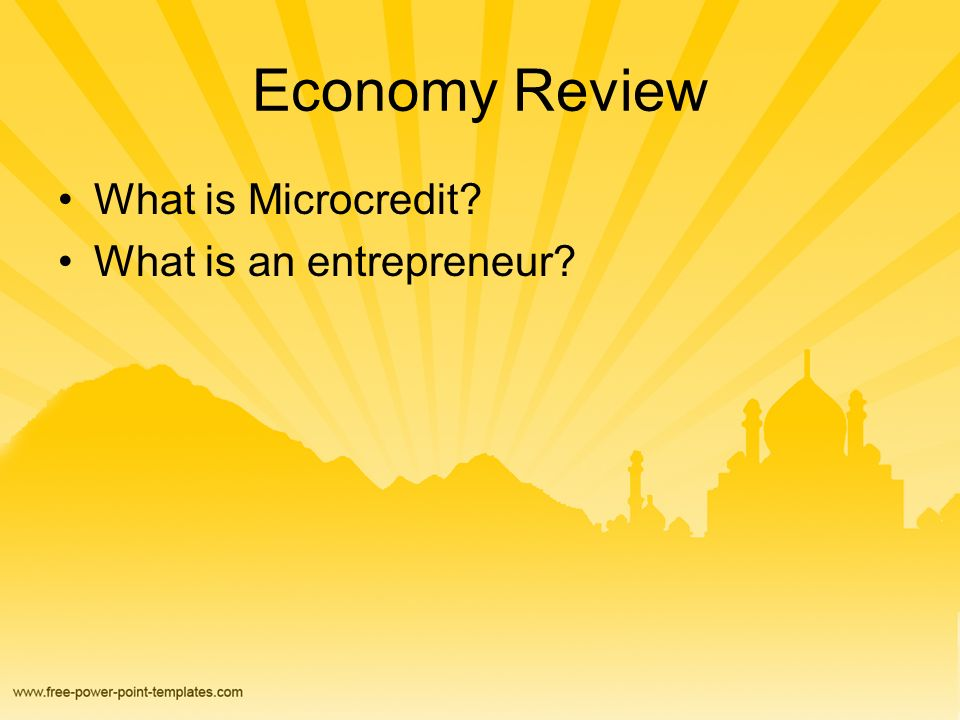 Economy Review What is Microcredit What is an entrepreneur