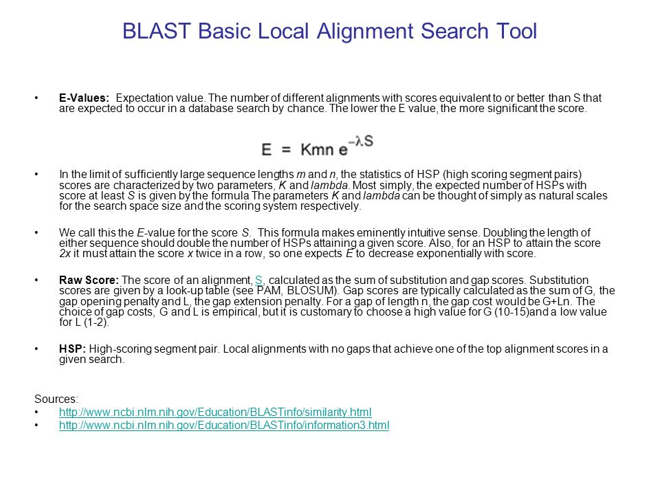BLAST Basic Local Alignment Search Tool E-Values: Expectation value.