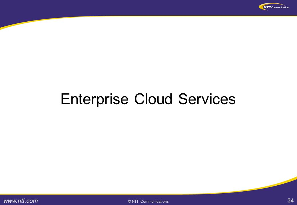 34 © NTT Communications Enterprise Cloud Services