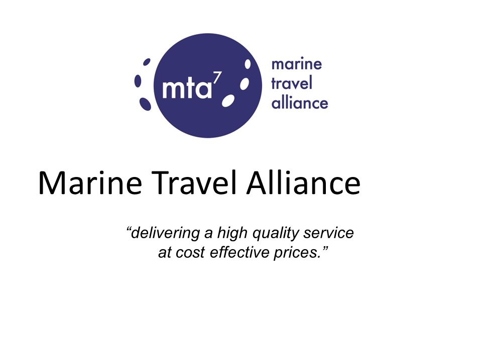 Marine Travel Alliance Delivering A High Quality Service At Cost - Travel alliance