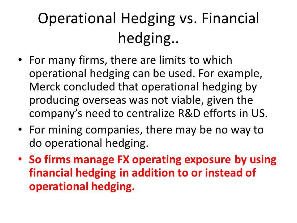Operational Hedging vs. Financial hedging..
