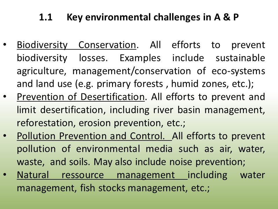 Biodiversity Conservation. All efforts to prevent biodiversity losses.