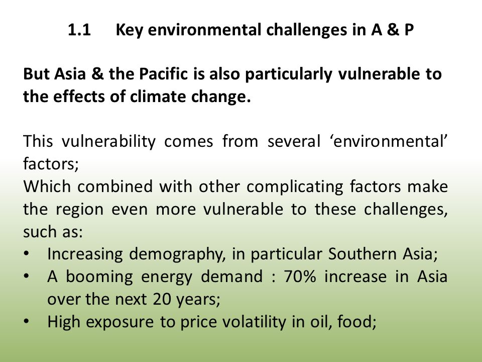 But Asia & the Pacific is also particularly vulnerable to the effects of climate change.