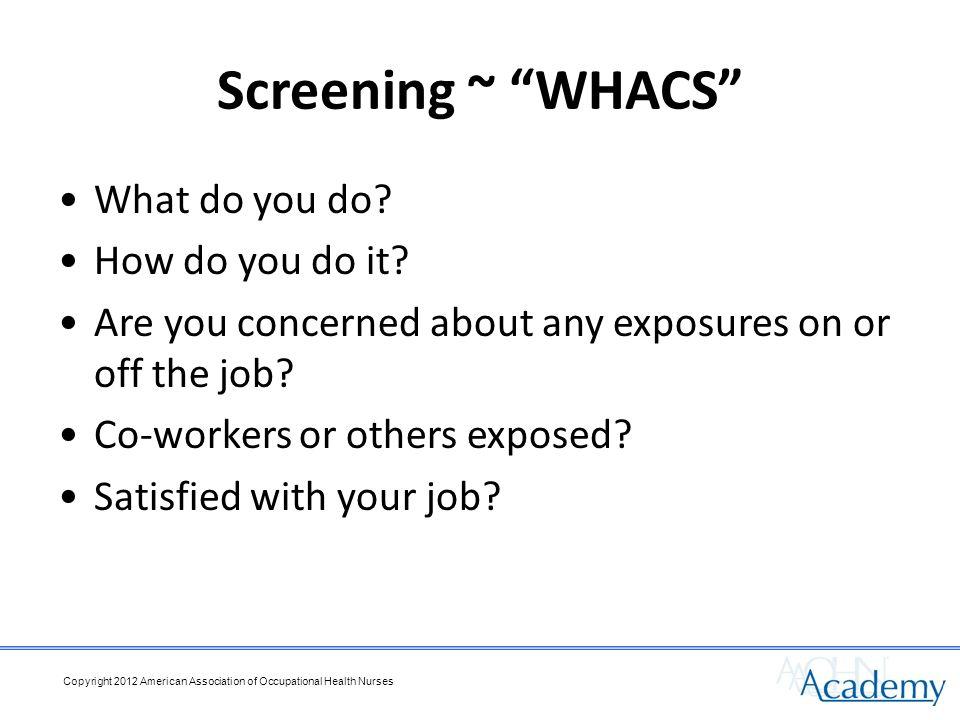 Screening ~ WHACS What do you do. How do you do it.