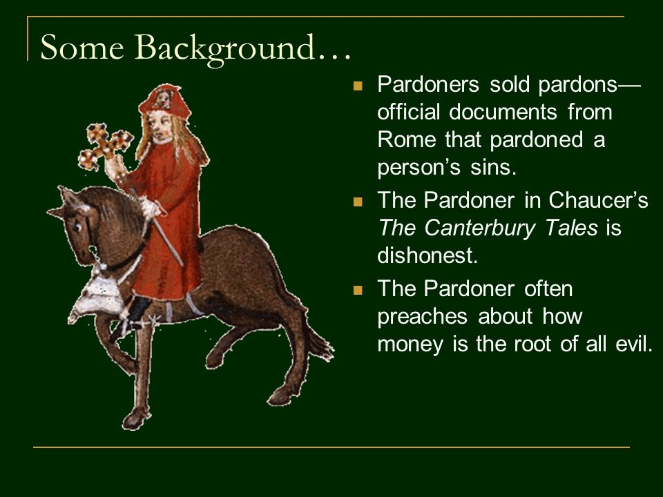the irony in the pardoners tale One major irony is chaucer's representation of the church, who areall supposed to be holy, virtuous people.
