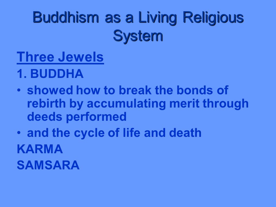 Buddhism as a Living Religious System Three Jewels 1.