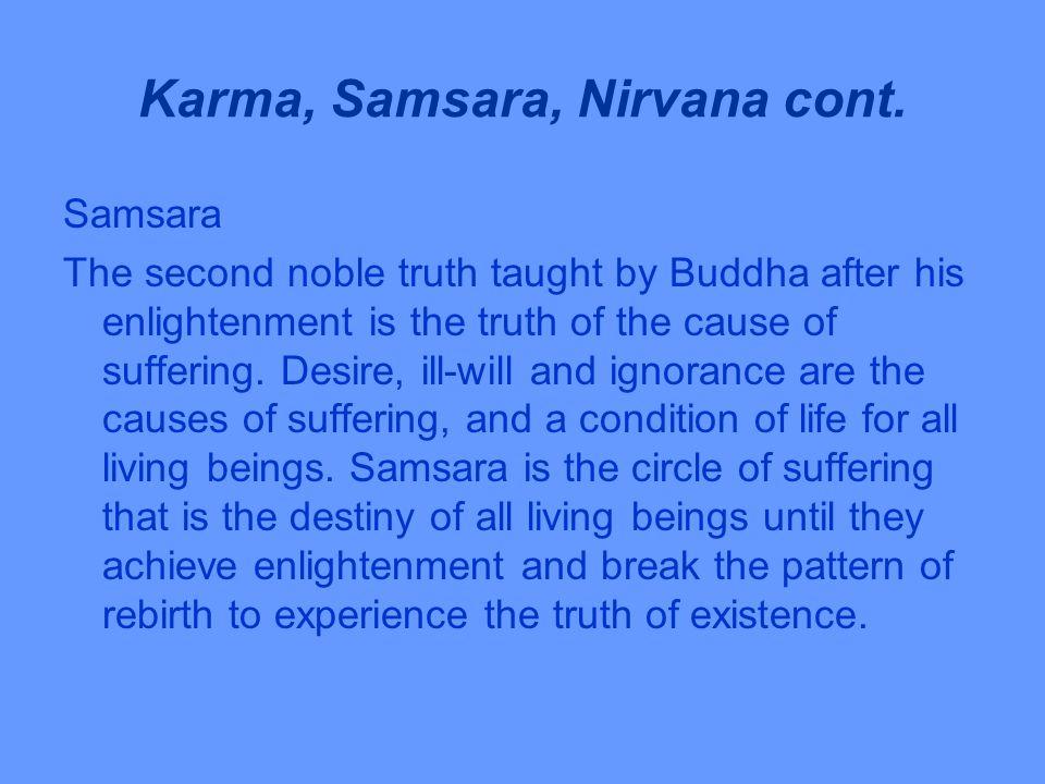 Karma, Samsara, Nirvana cont.