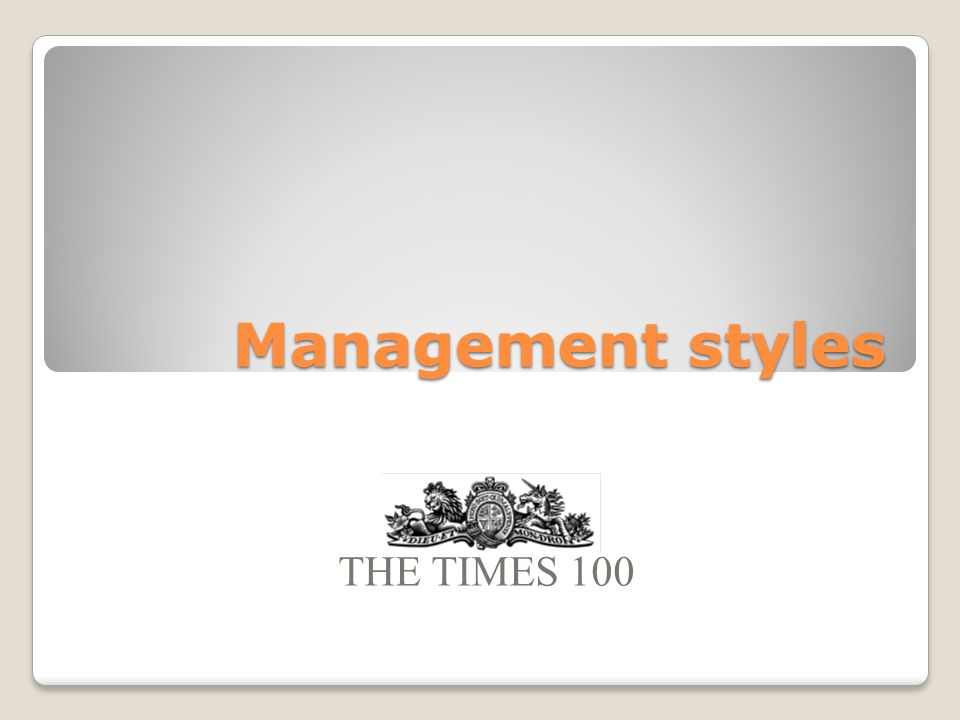 Management styles THE TIMES 100