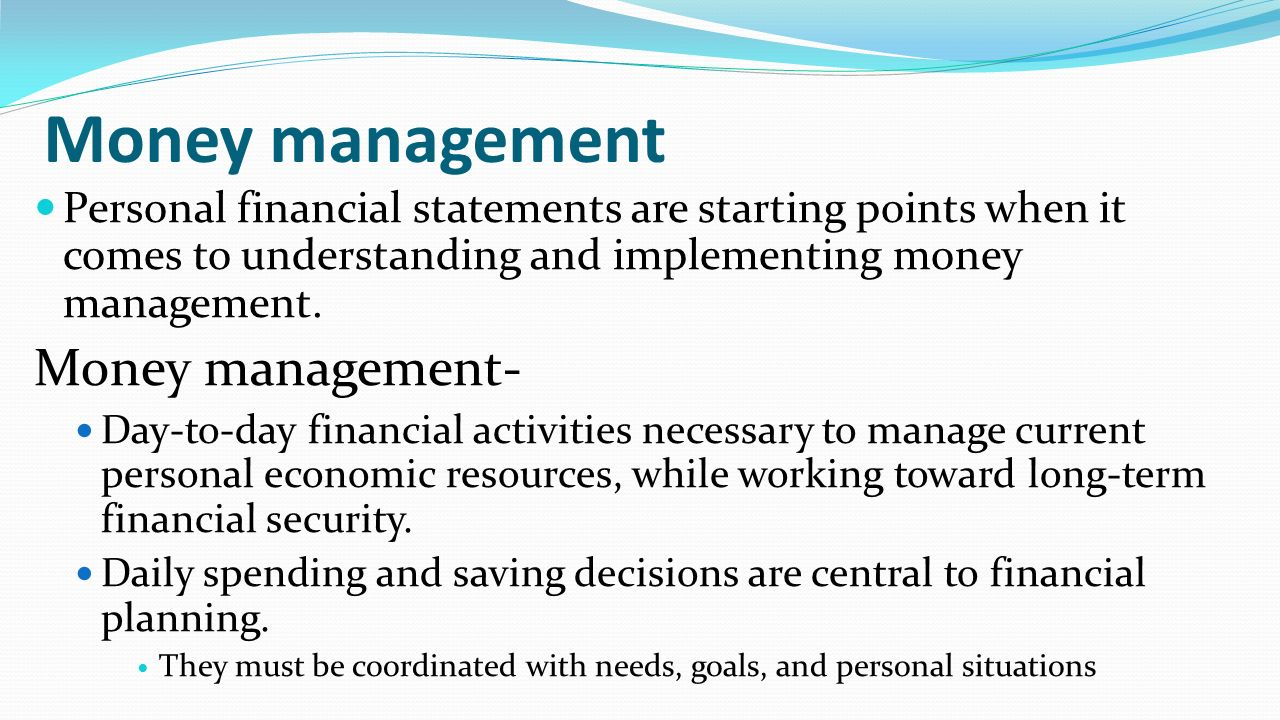 Money Management Personal Financial Statements Are Starting Points When It  Comes To Understanding And Implementing Money