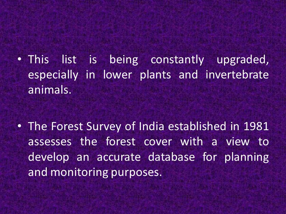 This list is being constantly upgraded, especially in lower plants and invertebrate animals.