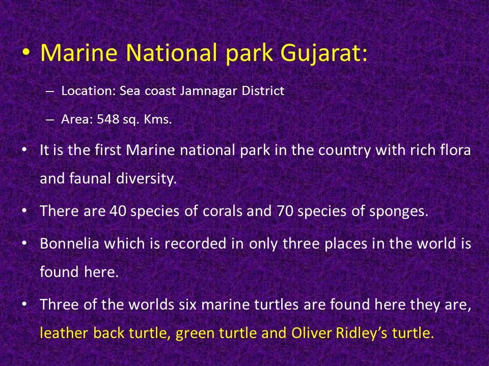 Marine National park Gujarat: – Location: Sea coast Jamnagar District – Area: 548 sq.