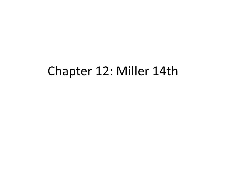 Chapter 12: Miller 14th