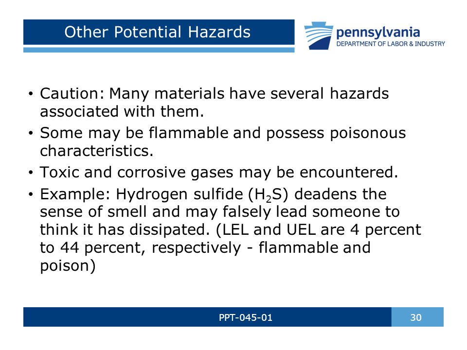 Other Potential Hazards PPT-045-01 30 Caution: Many materials have several hazards associated with them.