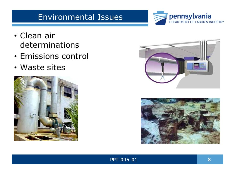 Environmental Issues PPT-045-01 8 Clean air determinations Emissions control Waste sites