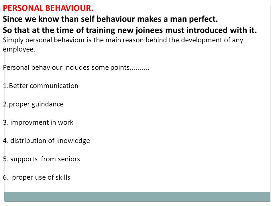 PERSONAL BEHAVIOUR. Since we know than self behaviour makes a man perfect.