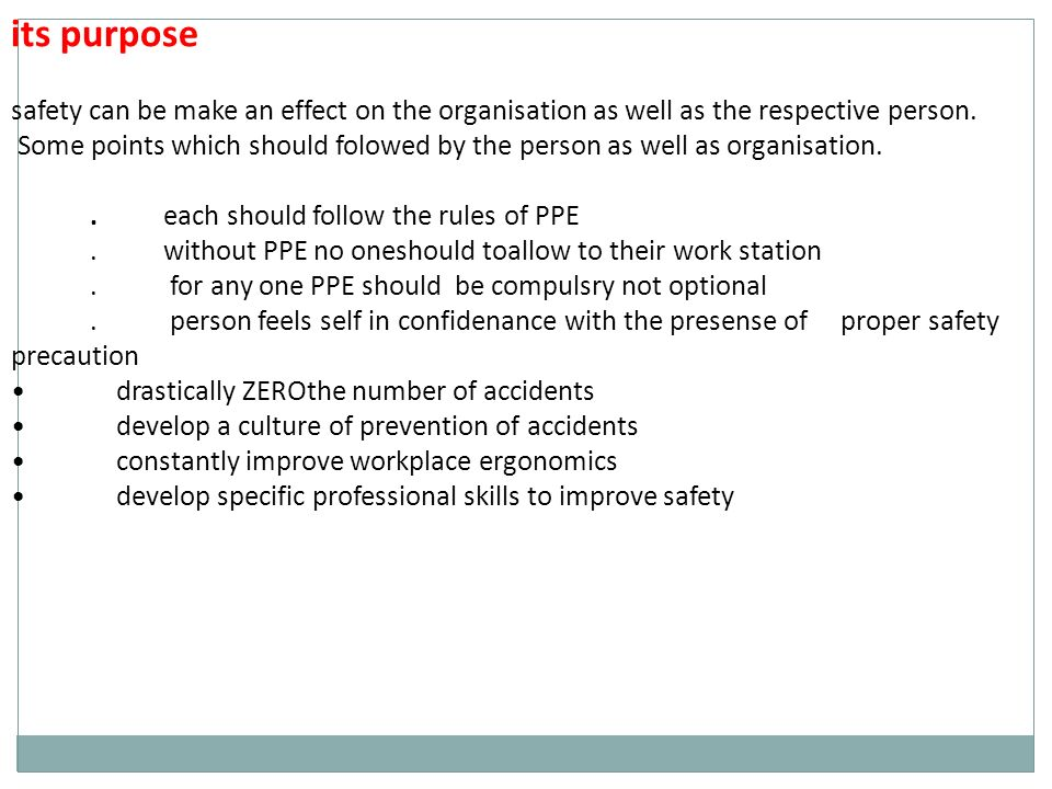 its purpose safety can be make an effect on the organisation as well as the respective person.